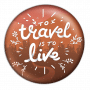 to travel is to live_ brown badge