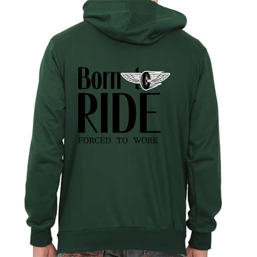 born to ride bottle green male hoodie