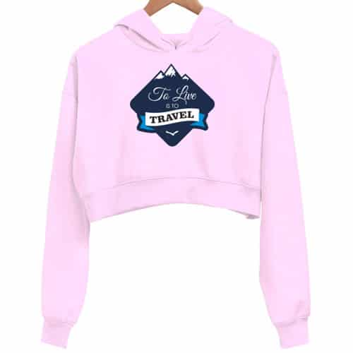 to live to travel pink crop hoodie